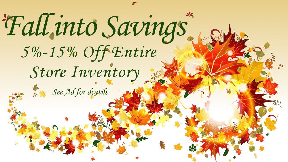 Fall into Savings: 5%-15% off Entire Store Inventory